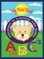 Adventures in Learning with Malibu: Abc's - Adventures in Learning with Malibu BK1 (Hardback)