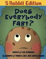 Does Everybody Fart? (5 Rabbit Edition) (Paperback)