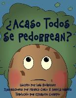 ?Acaso Todos Se Pedorrean? (Does Everybody Fart?) (Paperback)