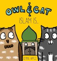 Owl & Cat: Islam Is... - Owl & Cat 2 (Hardback)