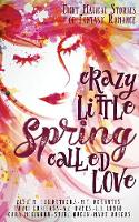 Crazy Little Spring Called Love: Eight Magical Stories of Fantasy Romance (Paperback)