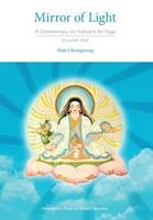 Mirror of Light: A Commentary on Yuthok's Ati Yoga, Volume One (Hardback)