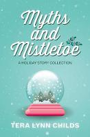 Myths and Mistletoe: A Holiday Story Collection (Paperback)