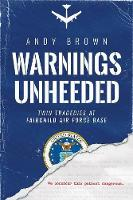 Warnings Unheeded: Twin Tragedies at Fairchild Air Force Base (Paperback)