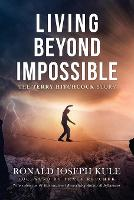 Living Beyond Impossible: The Terry Hitchcock Story (Paperback)