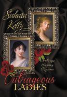 Outrageous Ladies: A Risque Regency Romance (Hardback)