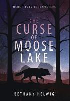 The Curse of Moose Lake - International Monster Slayers 1 (Hardback)