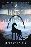 The Ghosts of Yesteryear - International Monster Slayers 3 (Paperback)