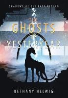 The Ghosts of Yesteryear - International Monster Slayers 3 (Hardback)