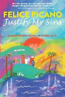 Justify My Sins: A Hollywood Novel in Three Acts (Paperback)