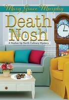 Death Nosh: A Noshes Up North Culinary Mystery - Noshes Up North Culinary Mystery 3 (Hardback)