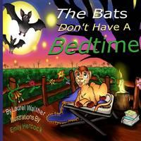 The Bats Don't Have A Bedtime: Lionsmane Kids - Lionsmane Kids 1 (Paperback)