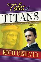 Tales of Titans: From the Renaissance to the Elctro/Atomic Age, Vol. 2 - Tales of Titans 2 (Paperback)