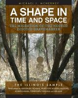 A Shape in Time and Space: The Migration of the Necked Discoid Gravemarker-The Illinois Sample (Paperback)