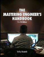 The 4th Edition Mastering Engineer's Handbook