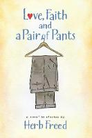 Love, Faith and a Pair of Pants (Paperback)
