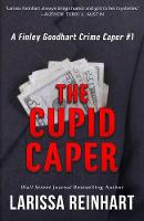 The Cupid Caper - Finley Goodhart Crime Caper 1 (Paperback)