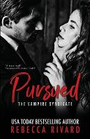 Pursued: A Vampire Syndicate Romance - The Vampire Syndicate 1 (Paperback)