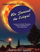 We Survived the Eclipse: Living in the Path of Totality (Paperback)