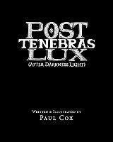 Post Tenebras Lux: After Darkness Light (Paperback)