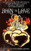 Born to Love Wild: A Paranormal Romance Short Story Anthology (Paperback)