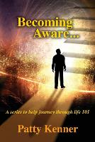 Becoming Aware . . . A Series to Help Journey Through Life 101 (Paperback)