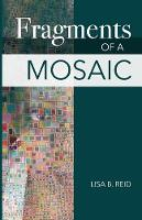 Fragments of a Mosaic (Paperback)