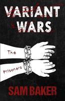 Variant Wars: The Prisoners (Paperback)