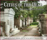 Cities of the Dead: Historic New Orleans Cemeteries (Paperback)