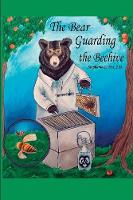 The Bear Guarding the Beehive (Paperback)