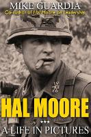 Hal Moore: A Life in Pictures (Hardback)