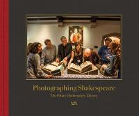 Photographing Shakespeare: The Folger Shakespeare Library
