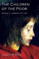 The Children of the Poor: A Child Welfare Classic (Paperback)