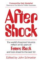 After Shock: The Worldas Foremost Futurists Reflect on 50 Years of Future Shockaand Look Ahead to the Next 50 (Hardback)