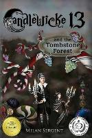 CANDLEWICKE 13 and the Tombstone Forest