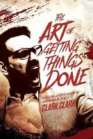The Art of Getting Things Done (Paperback)