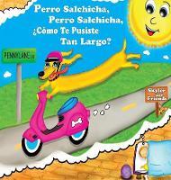 Perro Salchicha, Perro Salchicha, c mo Te Pusiste Tan Largo? (Hardback)