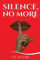 Silence, No More