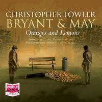 Oranges and Lemons: Bryant & May Book 17 - Bryant and May Series 19 (CD-Audio)