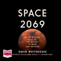 Space 2069: After Apollo: Back to the Moon, to Mars, and Beyond (CD-Audio)