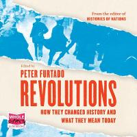 Revolutions: How They Changed History and What They Mean Today (CD-Audio)