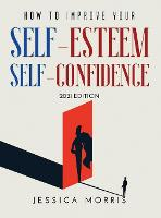 How to improve your self-esteem and selfconfidence