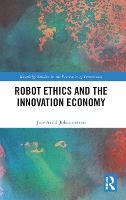 Robot Ethics and the Innovation Economy - Routledge Studies in the Economics of Innovation (Hardback)