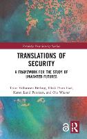 Translations of Security: A Framework for the Study of Unwanted Futures - Routledge New Security Studies (Hardback)