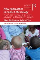 New Approaches in Applied Musicology: A Common Framework for Music Education and Psychology Research - SEMPRE Studies in The Psychology of Music (Paperback)