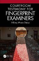 Courtroom Testimony for Fingerprint Examiners (Paperback)
