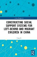 Constructing Social Support Systems for Left-behind and Migrant Children in China - China Perspectives (Hardback)
