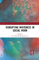 Disrupting Whiteness in Social Work (Paperback)