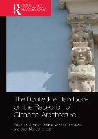The Routledge Handbook on the Reception of Classical Architecture (Paperback)