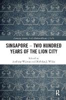 Singapore - Two Hundred Years of the Lion City (Paperback)